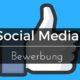 Social Media Bewerbung